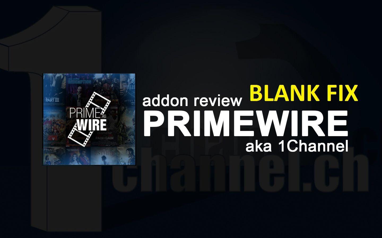 HOW TO FIX KODI 1CHANNEL / Primewire PLUGIN FAIL - Blank Screen FIX ...