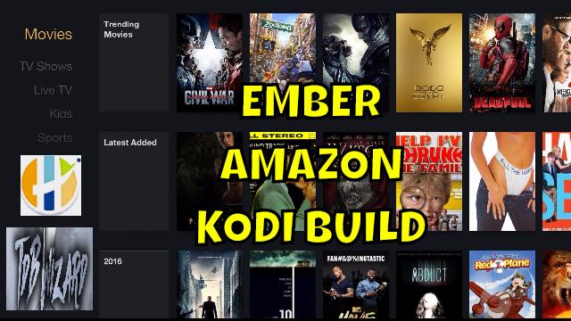 EMBER BEST AMAZON FIRE NEW TOP 2016 KODI BUILD - Husham com