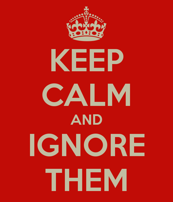 keep-calm-and-ignore-them-41