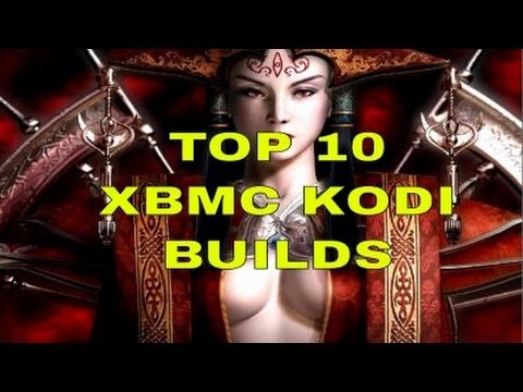 TOP 10 XBMC KODI BUILDS MAY 2017