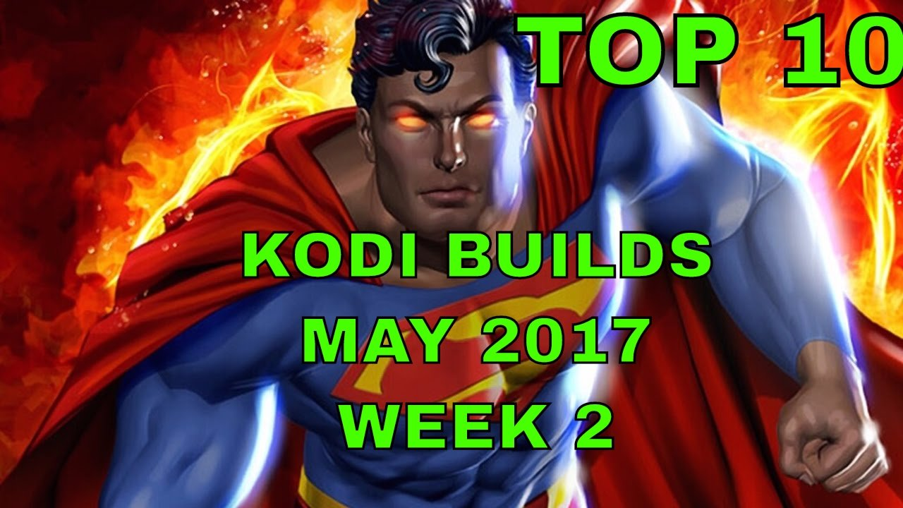 TOP 10 KODI BUILDS MAY 2017 WEEK 2
