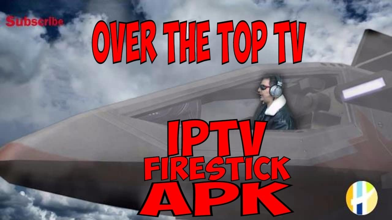 NEW APK OTTTV IPTV ON FIRESTICK - Over The Top TV ANDROID