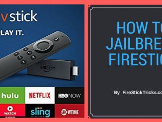 How to Jailbreak Amazon FireStick in 3 Easy Steps [2018]