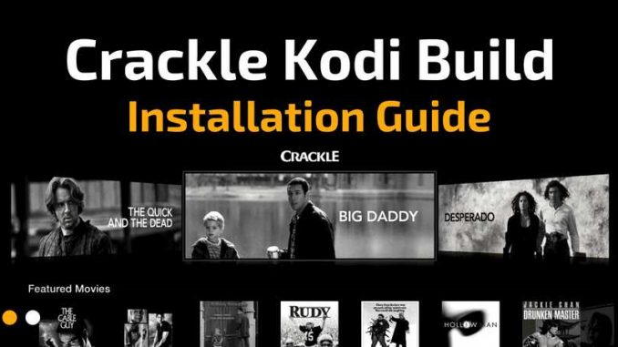 Crackle Kodi Addon: A Legal and Powerful option from Sony