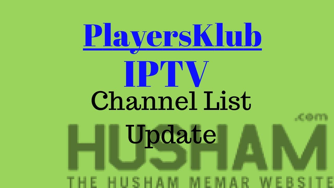 Playersklub IPTV channel list 22/09/2018 - Husham com IPTV