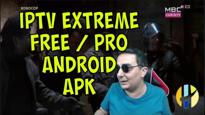 IPTV Extreme pro APK Free and Paid Android IPTV Player