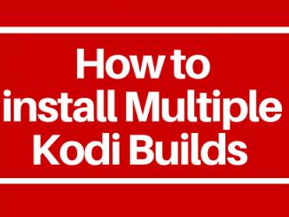 How to Install Multiple Kodi Builds on Amazon FireStick