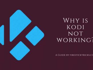 Why Is My Kodi Not Working? Common Problems and Fixes