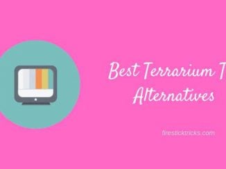 6 Best Terrarium TV Alternatives for Free Movies / TV Shows (2018)