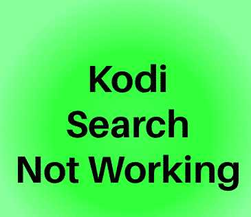 Kodi Search Not Working in 18 Leia: Help & Fix