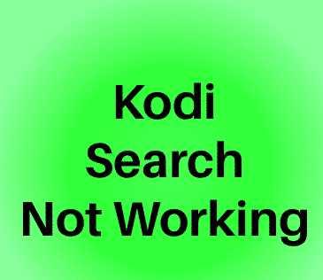 Kodi Search Not Working in 18 Leia: Help & Fix