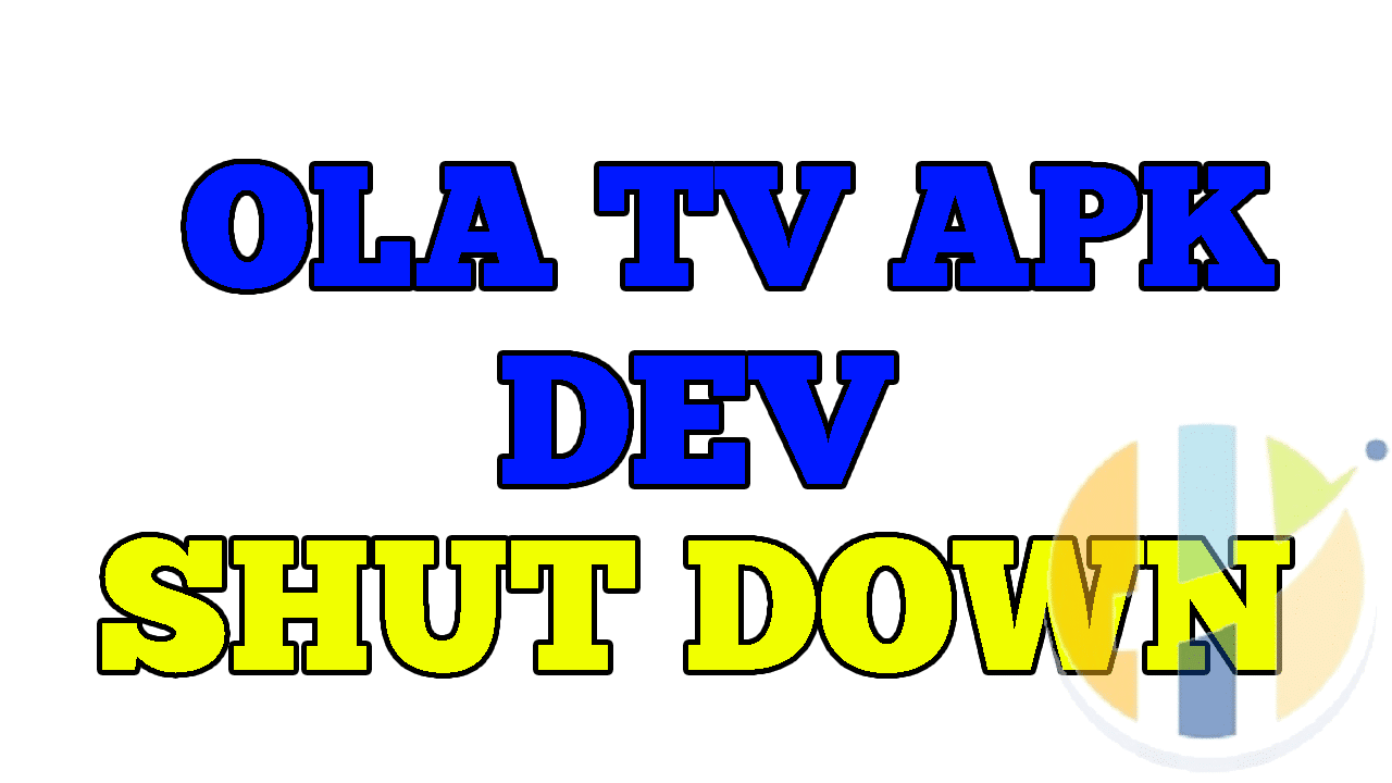 OLA TV APK Developer shuts down his Youtube Channel - Husham com