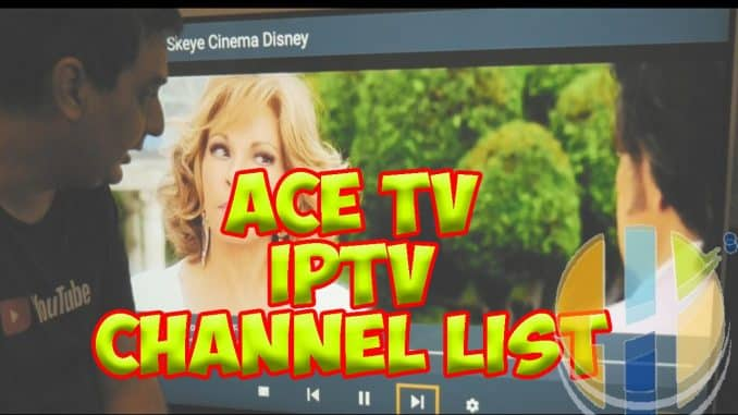 ACE TV IPTV Channel list 09/01/2019 with Adult XXX channels - Husham com