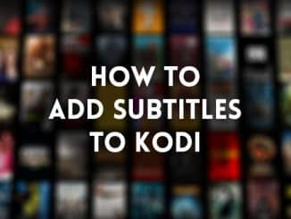 Add Subtitles To Kodi - A Quick and Easy Guide