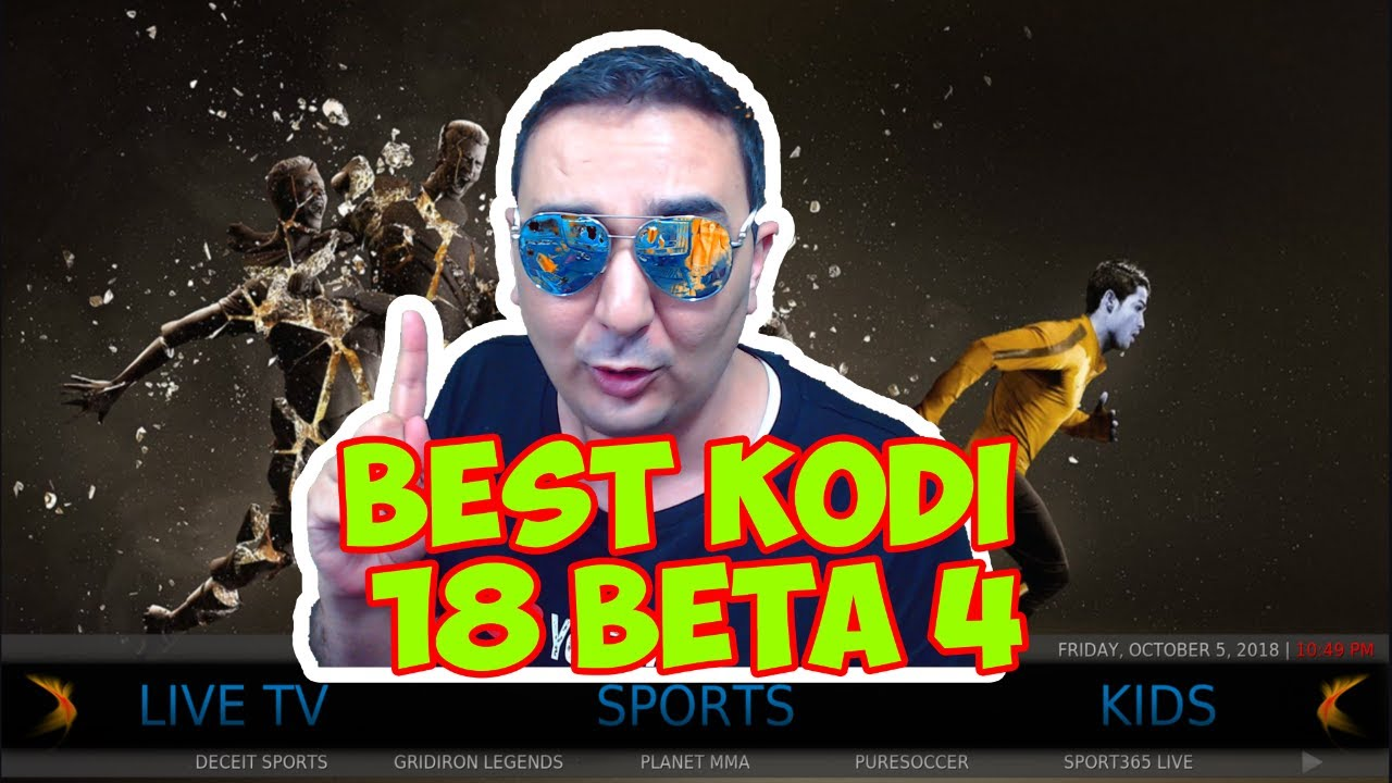 BEST KODI 18 BETA 4 BUILD OCTOBER 2018 - Husham com Kodi Builds