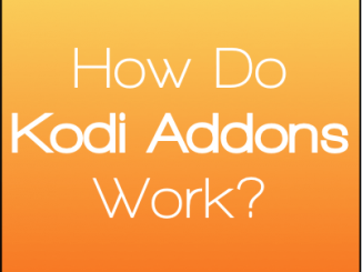 How Do Kodi Addons Work? Beginner's Guide to Content on Kodi