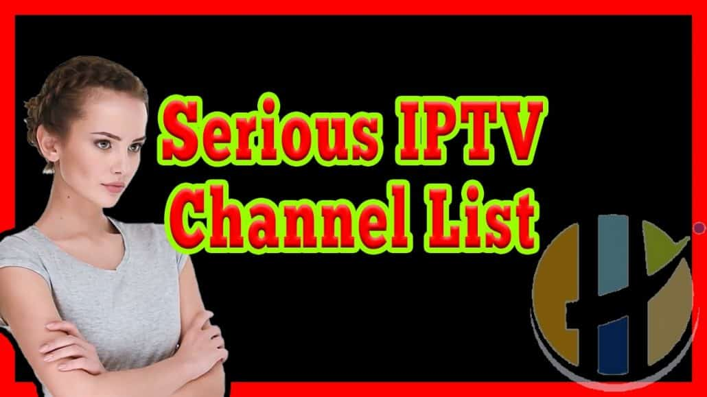 Serious IPTV Channel list 24/11/2018 with xxx Adult channels
