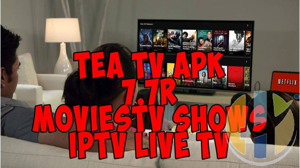 TEATV APK UP TO TeaTV 7 7r - Free Movies TV Shows IPTV Android
