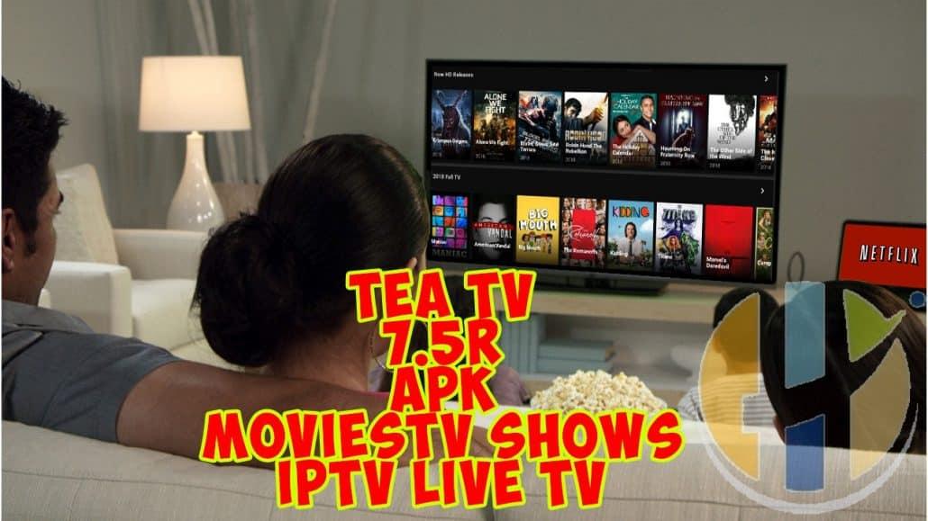 TEATV APK updated to 7 5r - Free Movies TV Shows IPTV