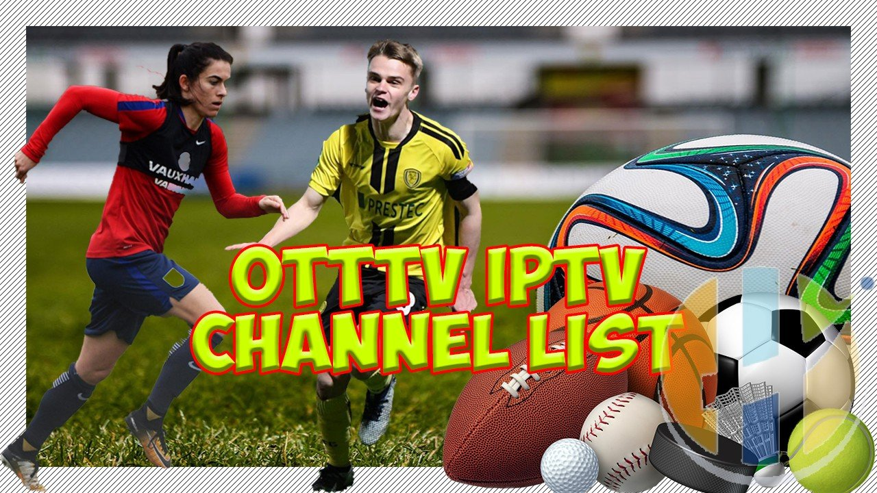 OTTTV Over The Top IPTV Channel List 05/12/2018 - Husham com IPTV