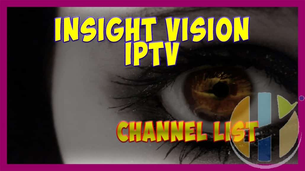 Insight Vision IPTV Channel list 15/12/2018 UK USA French
