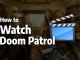 How to Watch Doom Patrol in 2019: Going to DC