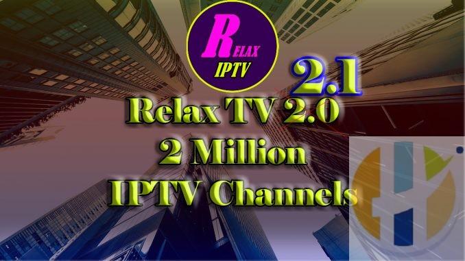 Relax TV 2 1 APK New Updates Working - 2 Million IPTV
