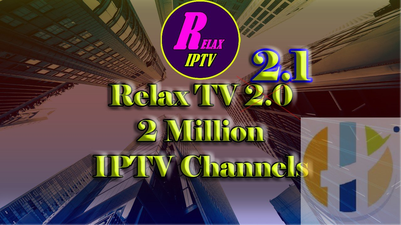 Relax TV 2 1a APK New Updates Working - 2 Million IPTV