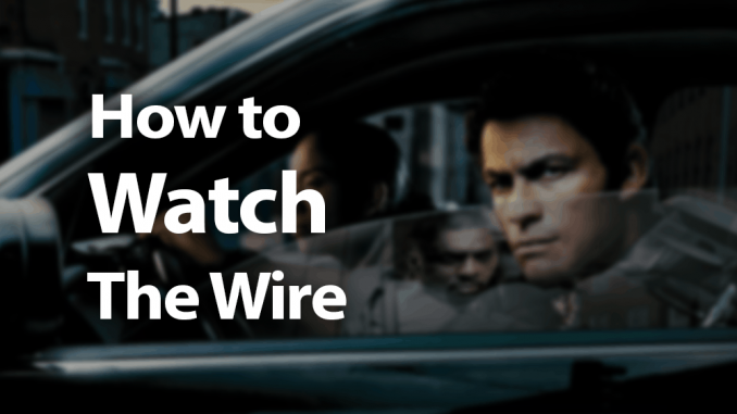 How to Watch The Wire Online in 2019 Because It's Too Good for TV