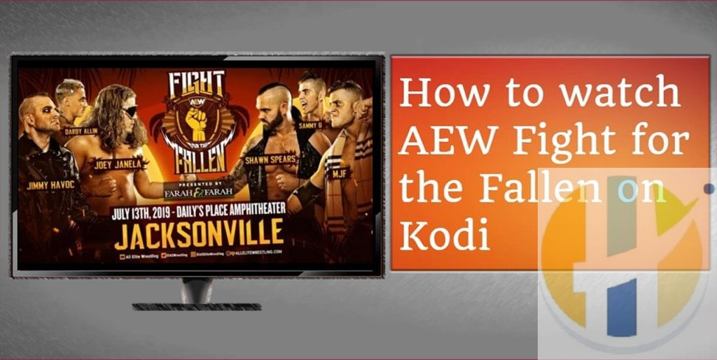 How to Watch AEW Fight for the Fallen Live on Kodi with a VPN