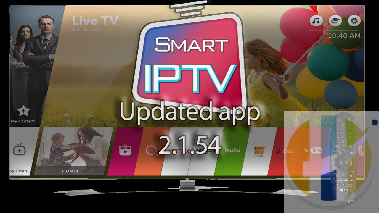 SMART IPTV Updated app version 2 1 54 for LG TVs - Husham com IPTV