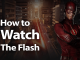 How to Watch The Flash Online in 2019, and Quickly