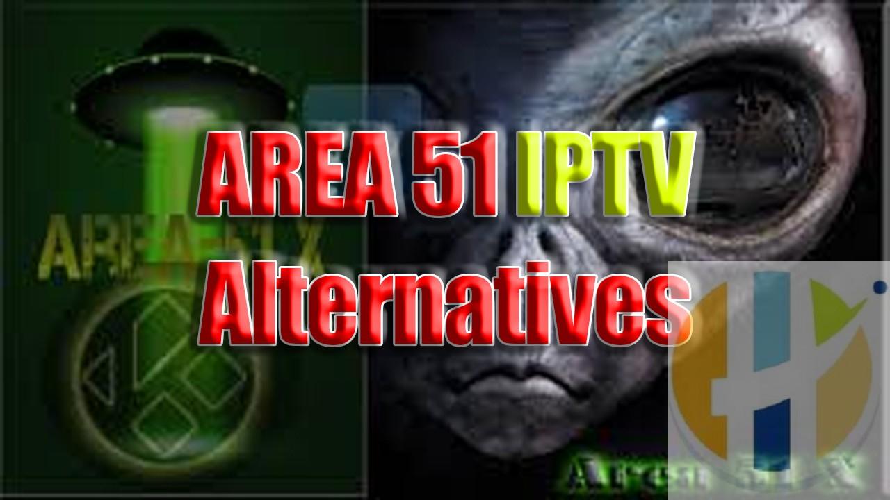 Area 51 IPTV Alternatives - Husham com IPTV