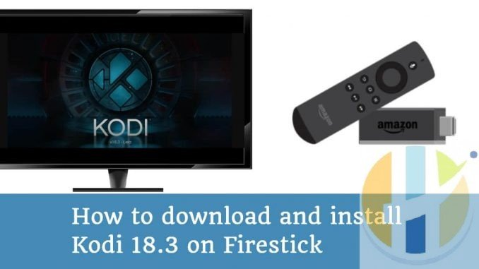 How-to-download-and-install-Kodi-Leia-18.3-on-Firestick.jpg