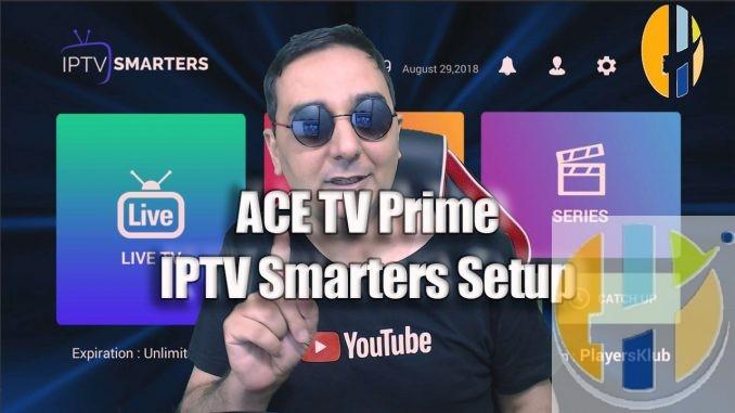 Setup IPTV SMARTERS PRO APK with ACE TV Prime - Android, Firestick