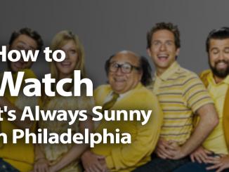 How to Watch It's Always Sunny in Philadelphia in 2019