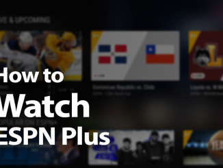 How to Watch ESPN Plus in 2019: Sports Galore