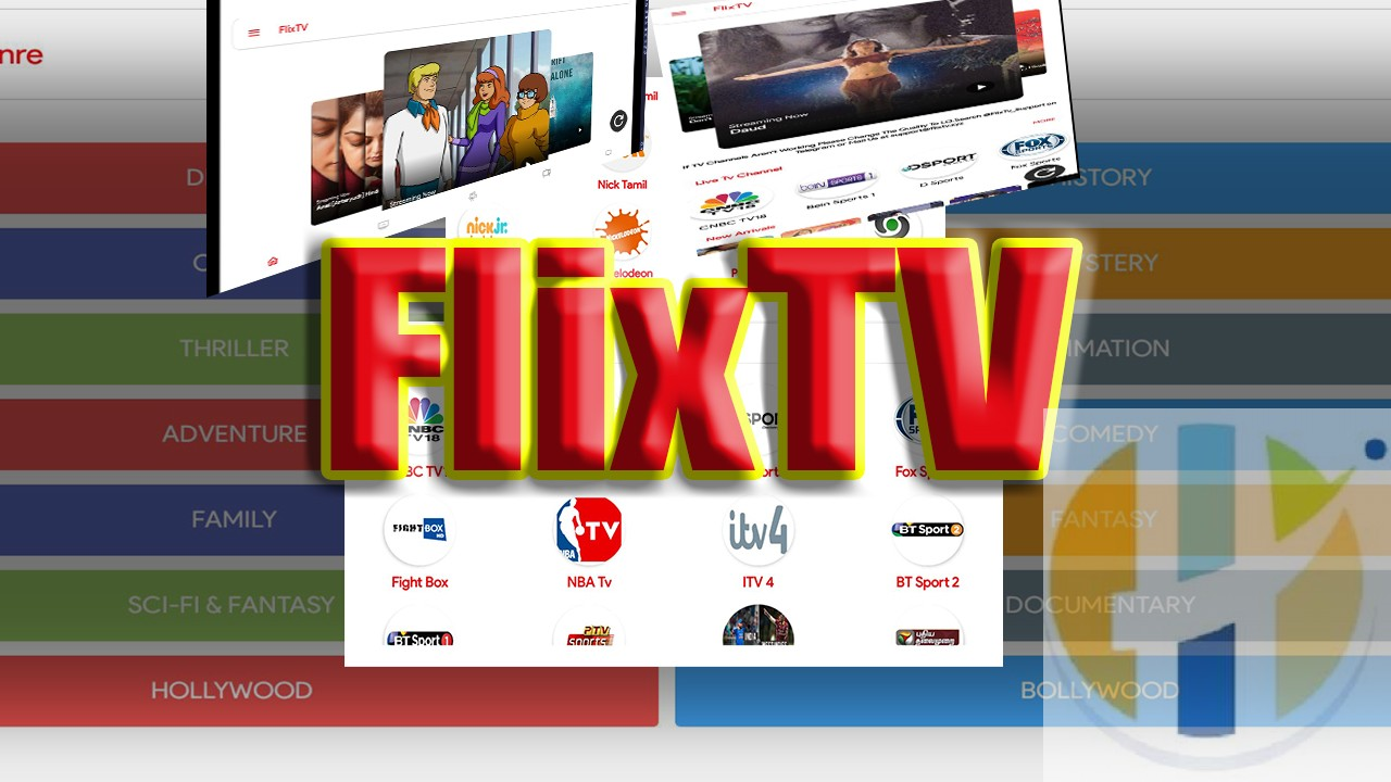 FlixTV APK IPTV Bollywood movies and Sports Live TV Firestick Adroid NVIDIA Shield Windows MAC