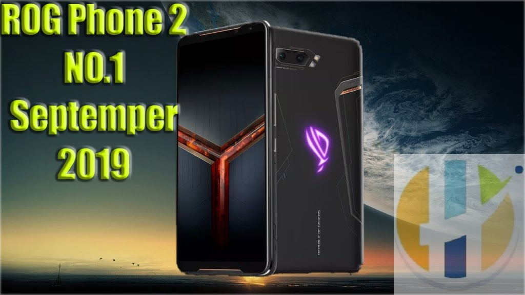 Rog Phone 2 number one Smart phone September 2019 best smart phone