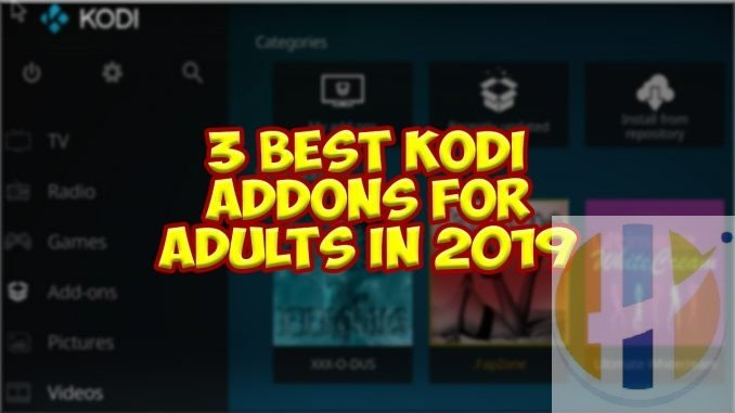 Best Kodi Addons for Adults in 2019