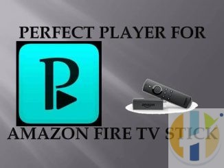 How to Install Perfect Player on Firestick / Fire TV [2019]