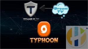 Titanium and Dream in Typhoon TV APK