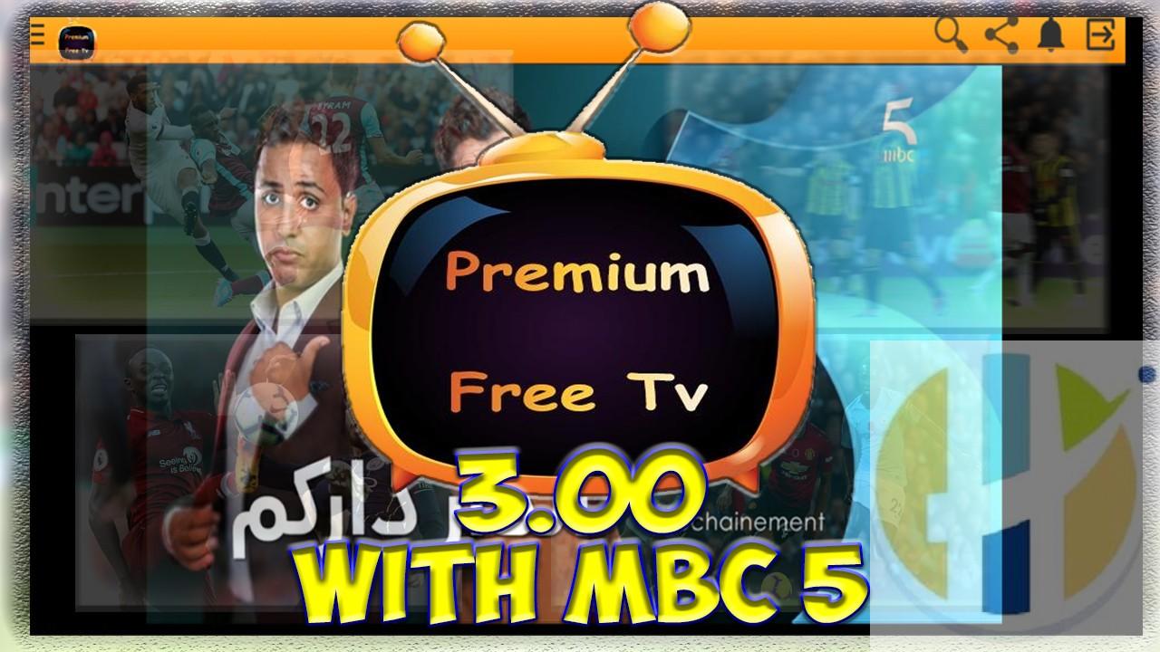 Premium Free TV 3.0 IPTV APK Now with MBC 5