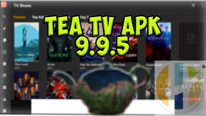 TeaTV APK Movies TV Shows 1080 4k live streming