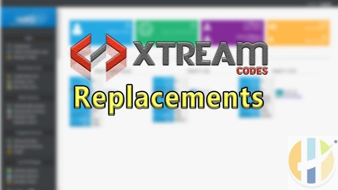 Xtream Codes Replacements IPTV Panel