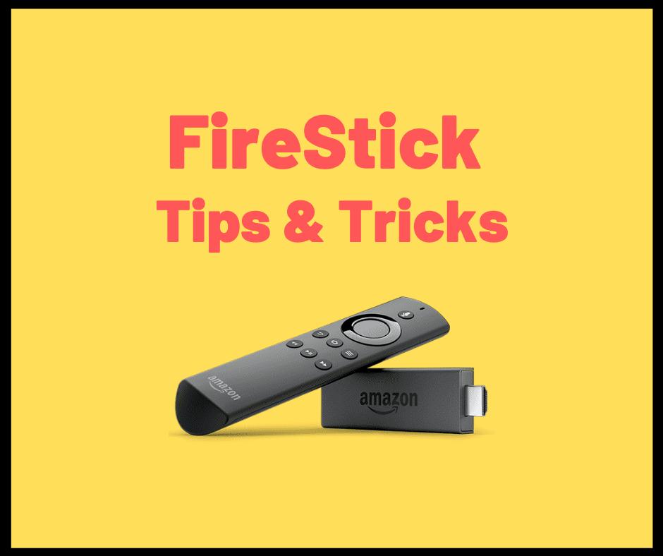 best firestick tips and tricks