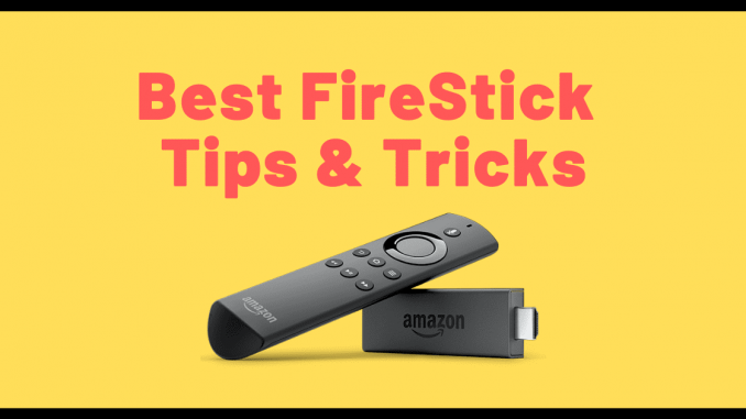 11 FireStick Tips & Tricks Every Cord-Cutter Should Know