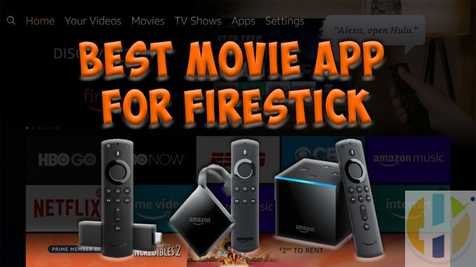 Best Movie APP for Firestick December 2019