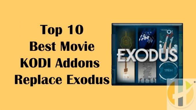 Top 10 Best Movie Kodi Addons Replace Exodus