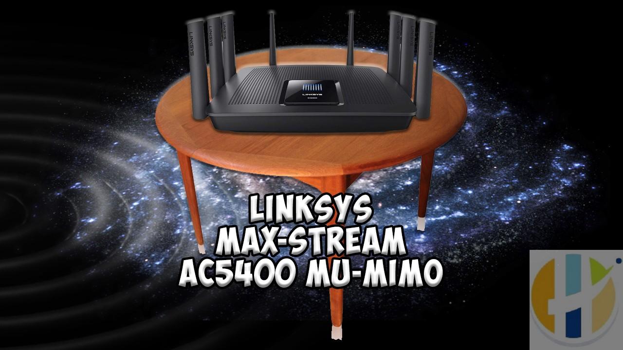 Linksys Max Stream AC5400 MU MIMO Fast